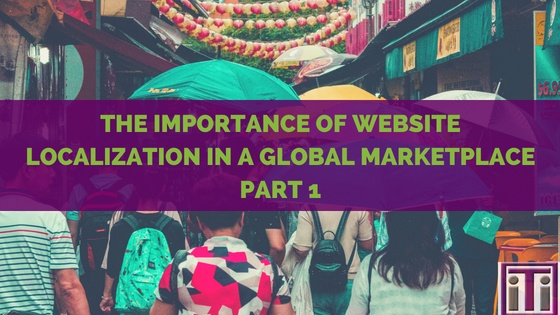 The Importance Of Website Localization In A Global Marketplace