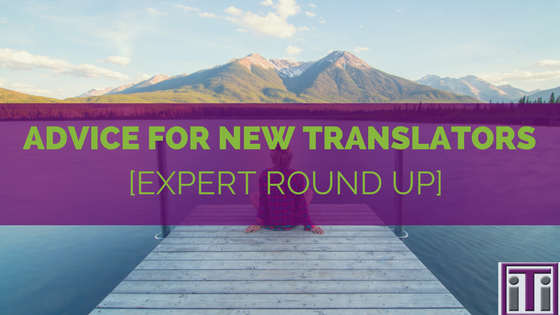 expert round up of advice for new translators