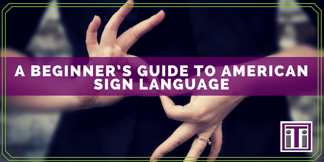 Beginner's Guide to American Sign Language