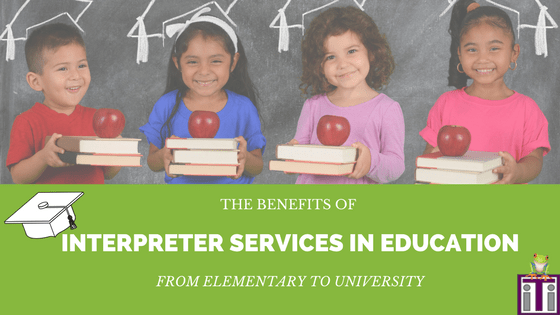 Benefits of Interpreter Services in Education