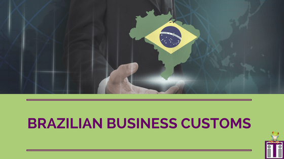 Brazilian Business Customs written out with the outline of Brazil with the flag in the middle