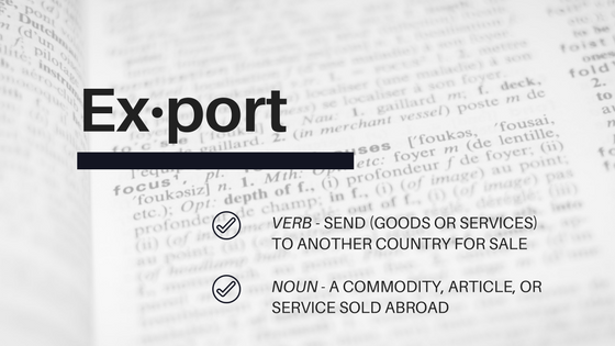 Export definition. to send goods or services to another country for sale