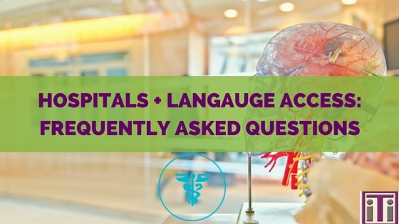 Frequently asked questions from hospitals on language access