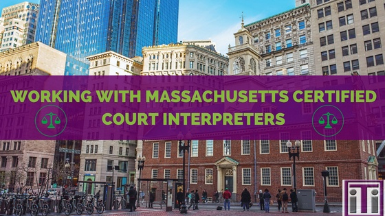 Boston courthouse - Working with Massachusetts Certified Court Interpreters