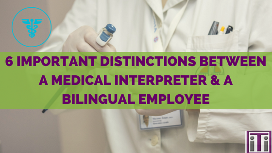 Medical Interpreter Vs Bilingual Employee
