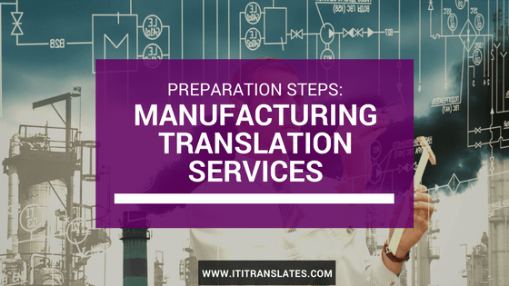 Preparing for Manufacturing Translation Services featured photo