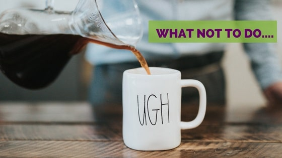 What not to do in website localization project. Coffee being poured into a mug that says ugh