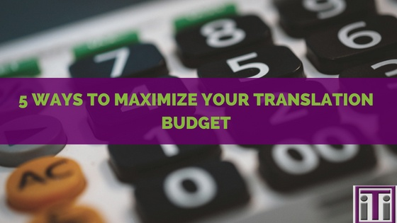 ways to maximize your translation budget