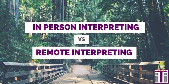 in person interpreting vs remote interpreting