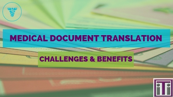 Challenges and benefits of medical document translation