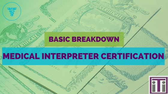 Basic Breakdown Medical Interpreter Certification