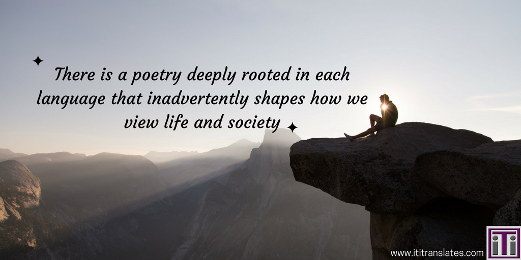 quote. there is a poetry deeply rooted in each language that inadvertently shapes how we view life and society
