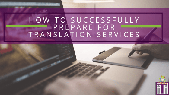 successfully prepare for translation services