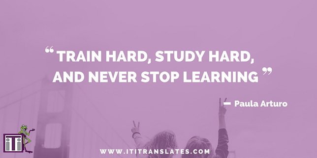 train hard, study hard, and never stop learning