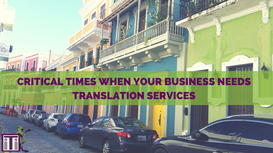 critical times when your business needs translation services