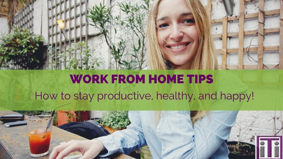 Work from home tips how to stay productive, healthy, and happy