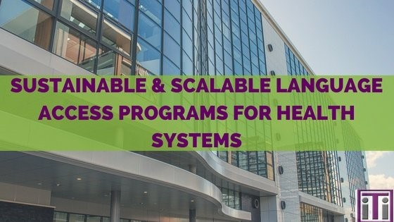 Sustainable language access programs for healthcare systems