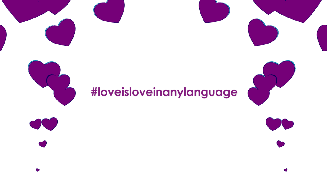 hearts in a picture with word saying loveisloveinanylanguage